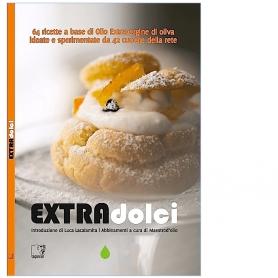 EXTRAdolci, ricette dolci a base di Olio Extravergine di oliva - AA.VV. - Cinquesensi Editore - Letture di gusto