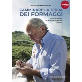 Camminare la terra dei formaggi - Alberto Marcomini - Cinquesensi Editore