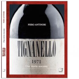 Tignanello. Una storia toscana - Piero Antinori - Cinquesensi Editore